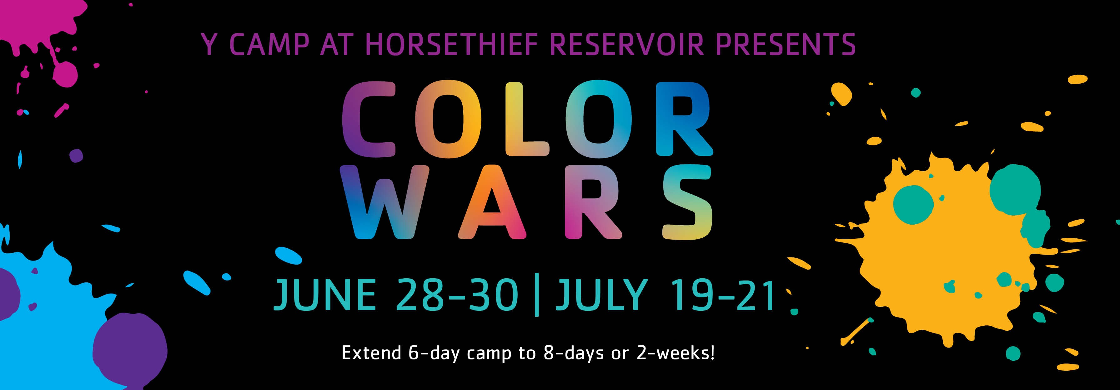 color wars from June 28 - 30 and July 19 - 21 extend 6 day camp to 8 days or 2 weeks!